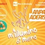 Anche quest'anno Anpas aderisce all'iniziativa M'illumino di meno lanciata da Caterpillar e Radio2 in occasione, il 26 marzo, della Giornata del risparmio energetico e degli stili di vita sostenibili.
